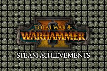 Total War: Warhammer 2 Başarımları Tanıtıldı