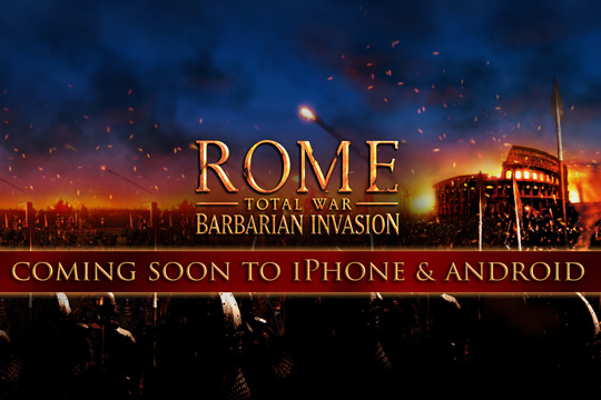 Rome: Total War – Barbarian Invasion iPhone ve Android'e Geliyor