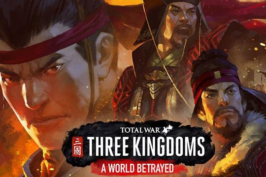 THREE KINGDOMS – A World Betrayed